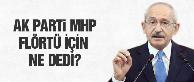 Kılıçdaroğlu AK Parti MHP koalisyon flörtü için ne dedi?