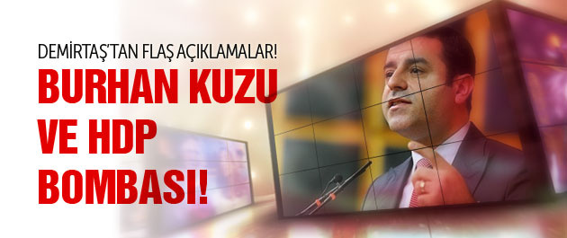 Demirtaş'tan bomba Burhan Kuzu iddiası!