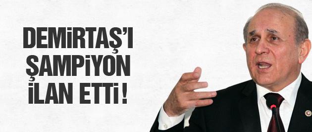 Burhan Kuzu Demirtaş'ı şampiyon ilan etti