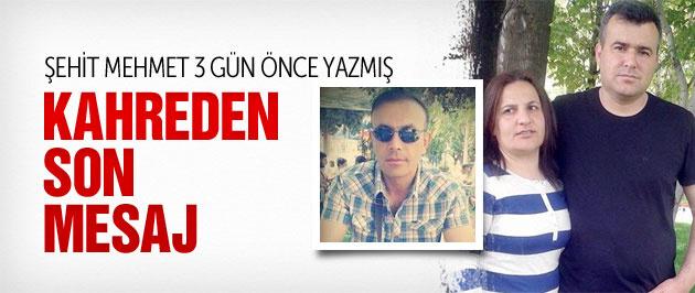 Şehit Mehmet'in 3 gün önceki mesajı kahretti
