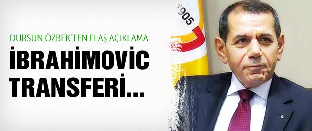 Dursun Özbek'ten İbrahimovic açıklaması