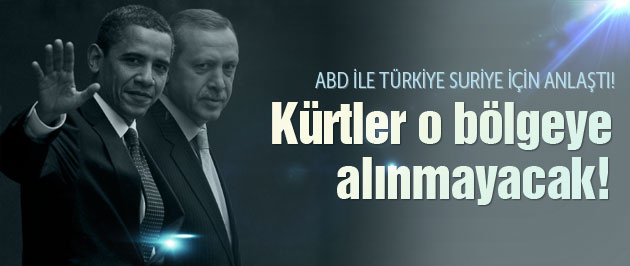 ABD ile Türkiye anlaştı! Kürtler o bölgeye giremeyecek!