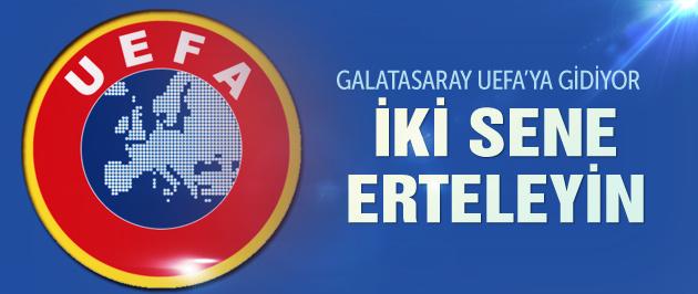 G.Saray'dan UEFA'ya: İki sene erteleyin