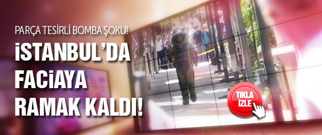 İstanbul'da parça tesirli bomba paniği!