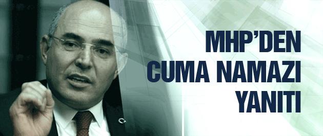 MHP'den 'Cuma namazı' çağrısına flaş yanıt!