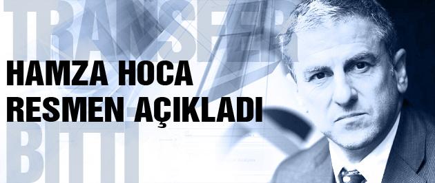 Hamzaoğlu o transferi resmen açıkladı