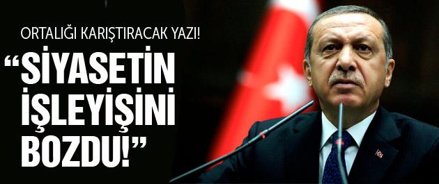 WSJ'den Erdoğan hakkında kritik yazı! İşleyişi bozuyor!