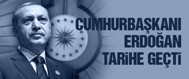 Cumhurbaşkanı Erdoğan tarihe geçti