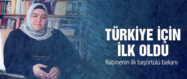 İşte Türkiye'nin ilk başörtülü Bakanı
