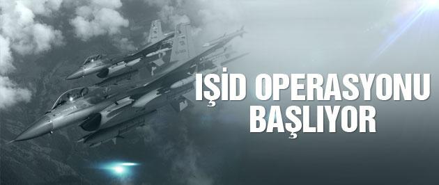 IŞİD operasyonu başlıyor işte tarihi!