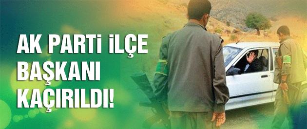 PKK, AK Parti İlçe Başkanı'nı kaçırdı!