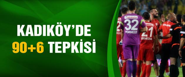 Kadıköy'de 90+6 tepkisi!