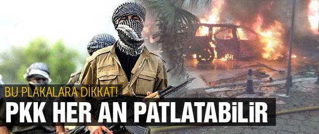 Bu plakalara dikkat! PKK her an patlatabilir