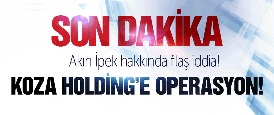 Koza Holding'e MASAK operasyonu!