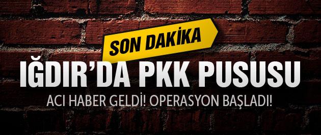 Iğdır'da PKK pususu 1 polis şehit!