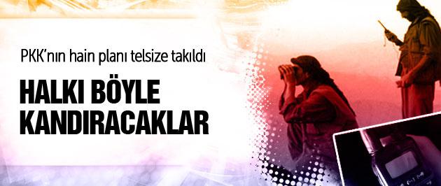 PKK'lıların telsiz konuşmalarında hain planlar