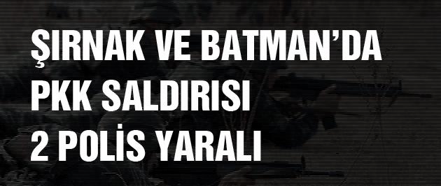 Şırnak ve Batman'da askere PKK saldırısı