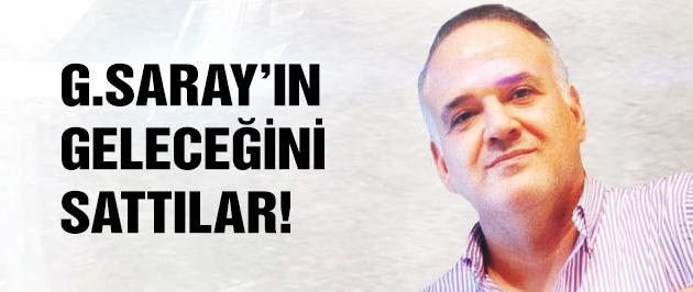 Ahmet Çakar: Galatasaray'ın geleceğini sattılar!