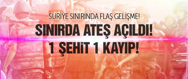 IŞİD bölgesinden ateş açıldı! 1 asker şehit!