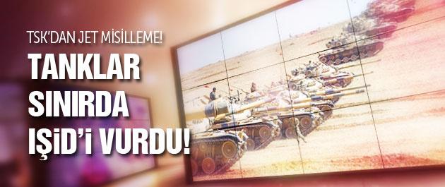 TSK'dan jet misilleme! Tanklar IŞİD'i vurdu!