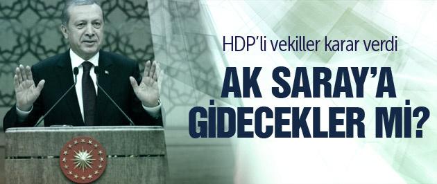 HDP'li bakanlar AK Saray için son kararı verdi!