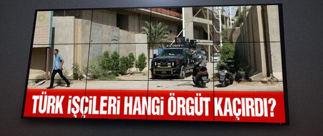 Irak'ta Türk işçileri hangi örgüt kaçırdı?