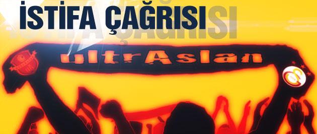 ultrAslan isyan etti: Derhal istifa edin