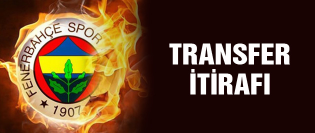 Fenerbahçe'den resmi transfer itirafı!