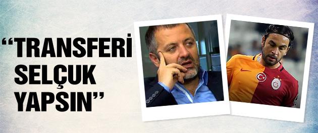 Mehmet Demirkol: Transferi de Selçuk yapsın!