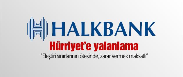 Hürriyet'in iddiasına Halkbank'tan itiraz!