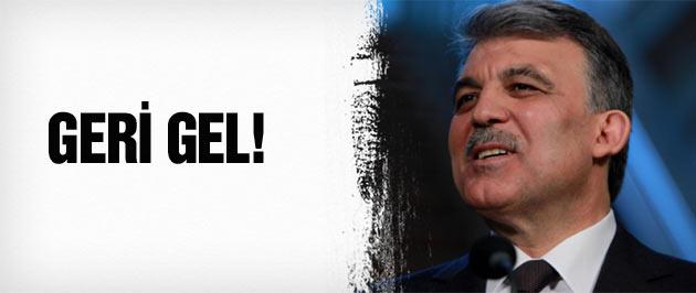 Abdullah Gül'e böyle seslendiler artık sizi istiyoruz!
