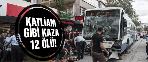 Ankara'da otobüs durağa daldı çok sayıda ölü ve yaralı var