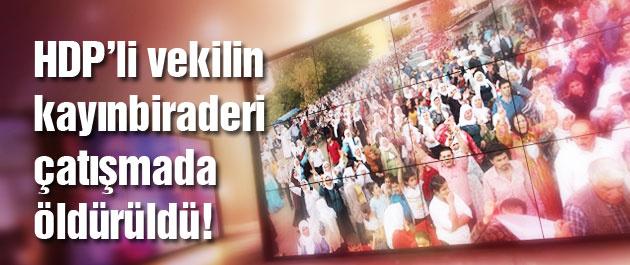 HDP'li vekilin kayınbiraderi çatışmada öldü