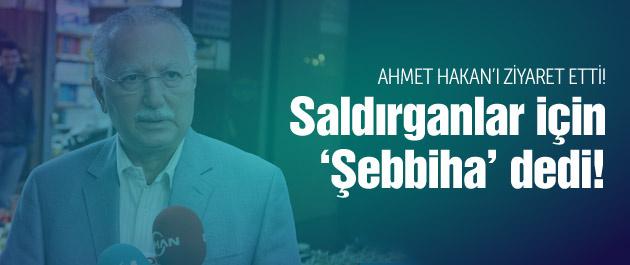 Ekmeleddin İhsanoğlu, Ahmet Hakan'ı ziyaret etti