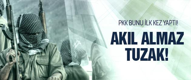 PKK'dan akıl almaz tuzak! Böyle ilk kez görüldü