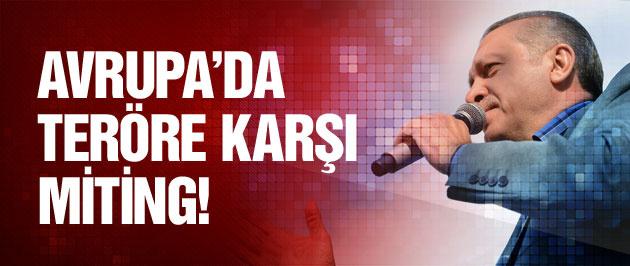 Erdoğan teröre karşı Avrupa'da konuşacak!
