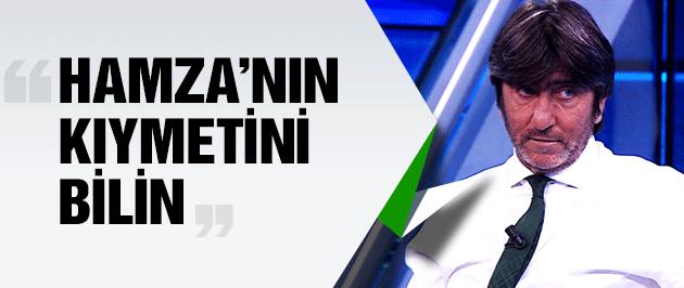 Rıdvan Dilmen'den Hamzaoğlu'na destek!