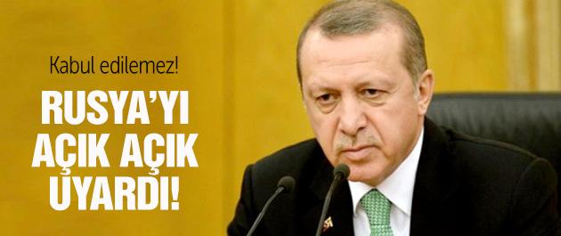 Erdoğan Rusya'yı açık açık uyardı! Kabul edilemez