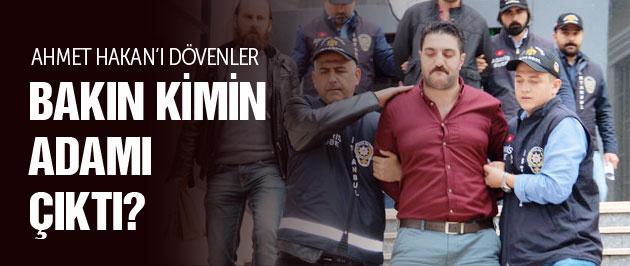 Ahmet Hakan'a saldıranlar bakın kimin adamı çıktı