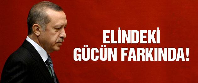 Erdoğan elindeki gücün farkında!
