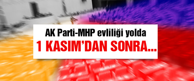 AK Parti-MHP evliliği yolda 1 Kasım'dan sonra...