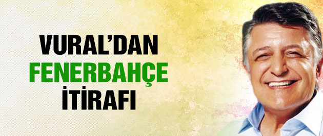 Yılmaz Vural'dan Fenerbahçe itirafı