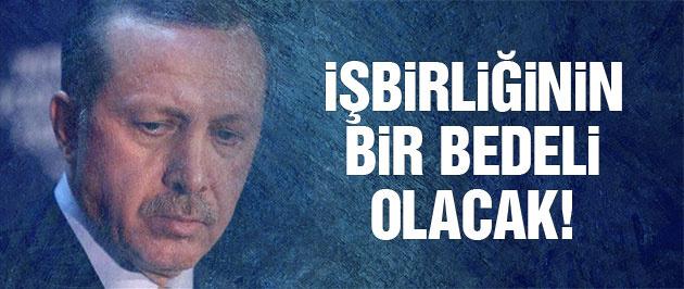 Erdoğan'la işbirliğinin bir bedeli olacak!