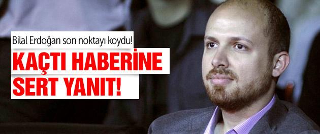 Bilal Erdoğan'dan kaçtı haberlerine sert yanıt!