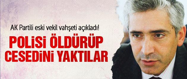 Ensarioğlu: PKK polisi öldürüp cesedini yaktı