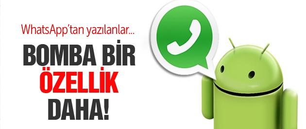 Whatsapp'a bomba bir özellik daha!