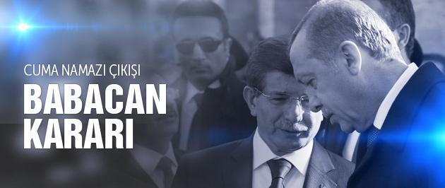 Erdoğan ve Davutoğlu'ndan cuma sonrası Babacan kararı