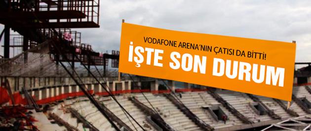 Vodafone Arena'dan son durum!