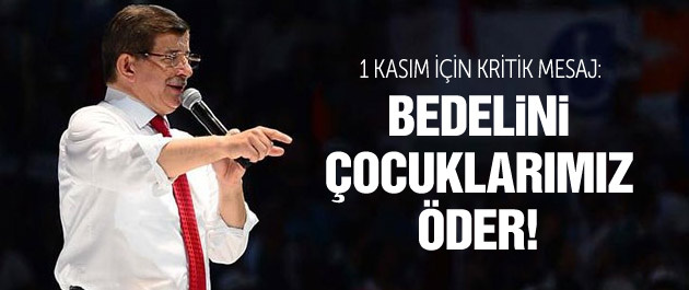 Davutoğlu'ndan kritik 1 Kasım mesajı!