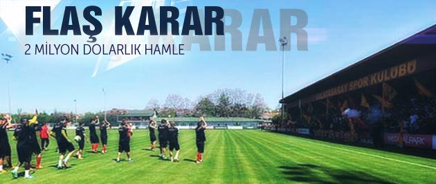 Galatasaray'da 2 milyon dolarlık hamle
